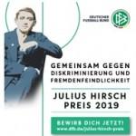 Ausschreibung Julius Hirsch Preis 2019 = Gemeinsam gegen Diskriminierung und Fremdenfeindlichkeit